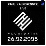 Paul Kalkbrenner LIVE @ Florida 135 - Fraga, Spain - 26.02.2005 - Set re-edited in 2019 [320 kbits]