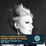 Mica's Manchester Music Show w/ Shoa 9th January 2017