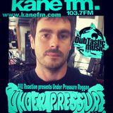 DubTastic Music presents Under Pressure Reggae on Kane FM 1st Feb 2019