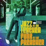Jazz is the Teacher, Funk is the Preacher