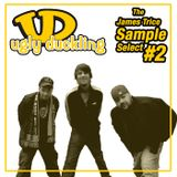 #2 Ugly Duckling x The James Trice Sample Select x Whitechapel AM