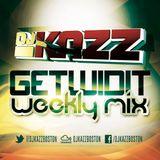 DJKazz ---- ''GetWidIt Weekly Mix''