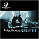 DigitalDiamonds PodCast #014 by Aaron Smiles