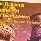 Rene & Bacus ~ Volume 191 (Deep South African Experience House Twisted Mix) (Mixed March 2017)