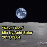 """""""Next Floor"""" mix by Acid Solar"""