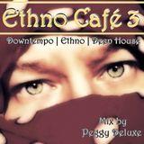 Ethno Café 3 >> Downtempo | Deep Ethno | Deep House | Electronica