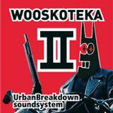 Urban Breakdown Soundsystem - Wooskoteka pt.2!