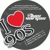 Dj Luis Vargas - Megamix 90s (Part 2) (Especial Edition)
