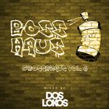 BOSS HAU$: #BossBeats Vol. 6 (Mixed by Dos Lokos)