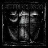Afterhours 33