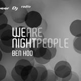 Ben Hoo - We Are Night People #80 (Monika Ross Guest Mix)
