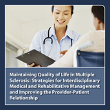CME Outfitters - Maintaining Quality of Life in Multiple Sclerosis: Strategies for Interdisciplinary