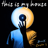 Brana K - This is my House (Chapter 1)