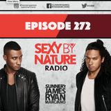 SEXY BY NATURE RADIO 272 - Sunnery James & Ryan Marciano