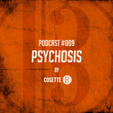 "Cosette Podcast - Episode #009 - ""Psychosis"""