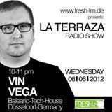 Vin Vega - La Terraza Radio Show (06.06.2012)