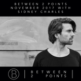 Mark Fanciulli Presents Between 2 Points | November 2017 w/ Sidney Charles