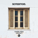 Screamoe - Marble Vibes, Vol. 5