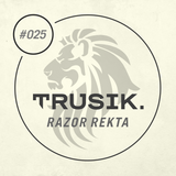 Razor Rekta - TRUSIK Exclusive Mix