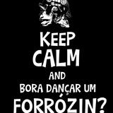 Keep Calm and Bora Dançar um Forrozin?