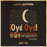 #72 coletivoACTION presents - ¡Oyé, Oyé! Candombe uruguayo a la luz de la luna Mixtape