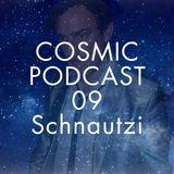 Cosmic Delights Podcast - 09 Schnautzi