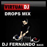 VIRTUAL_DJ_DROPS_ _MIX_ _DJ FERNANDO_BASS