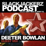 SlackJackerz #011 - Deeter Bowlan plays Oldschool Jointz and Bangers (Guest Mix)