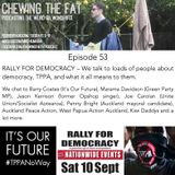 Episode 53 - Rally for Democracy - What is democracy and the TPPA?