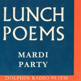 Lunch Poems #20 MARDI PARTY