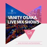 VANITY OSAKA LIVE MIX SHOWS Vol.8