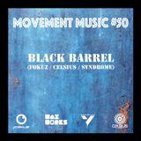 Movement Music 50: BLACK BARREL (Fokuz / Celsius / Syndrome)
