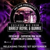 MC KIE Presents' Podcast Vol 8 with Barely Royal & Bunnie