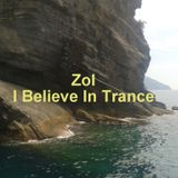I Believe In Trance CD1 (Mixed By Zol) (2017)