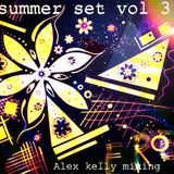 Summer set vol . 3 Closure summer 2015 alex kelly mixing