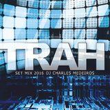 TRAH! 2k16 DJ Charles Medeiros