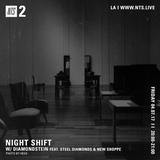 Night Shift w/ Steel Diamonds, New Shoppe & Diamondstein - 8th April 2017