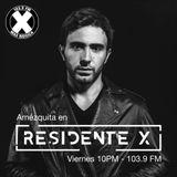 DJ Set Amézquita Residente X