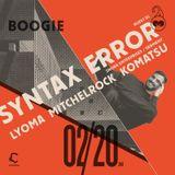 Syntax Error @ Boogie - Contact Tokyo - 20.02.2018