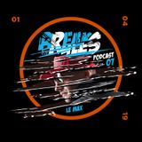 Breaks The Rules Podcast 07 - Le Max