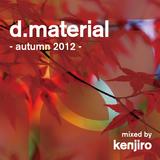 d.material - Autumn 2012 - / KENJIRO MIX