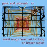 Panic & Carousels#43 - Sweet Songs Never Last Too Long On Broken Radios