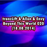 tranzLift & Allen & Envy - Beyond This World 020 (18.08.2014) ON AH.FM
