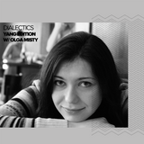 Dialectics 009 with Olga Misty - Yang Edition