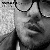 Dogmacast 022 Joe Tejsh
