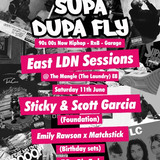 Supa Dupa Fly East LDN Sessions - Matchstick's Birthday Mix