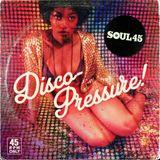 SOUL 45 : Disco-Pressure!