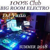 100% CLUB BIG ROOM ELECTRO SUMMER 2018 BY DJ YANN