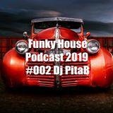 Funky House Podcast 2019 #002 - Dj PitaB