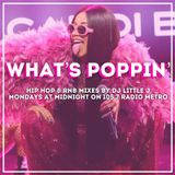 What's Poppin' Vol 4 - Hip Hop & RNB mixed by DJ little J for 105.7 Radio Metro
